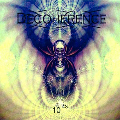 Decoherence - 10⁻⁴³
