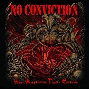 No Conviction - Highly Aggressive Towards Everyone