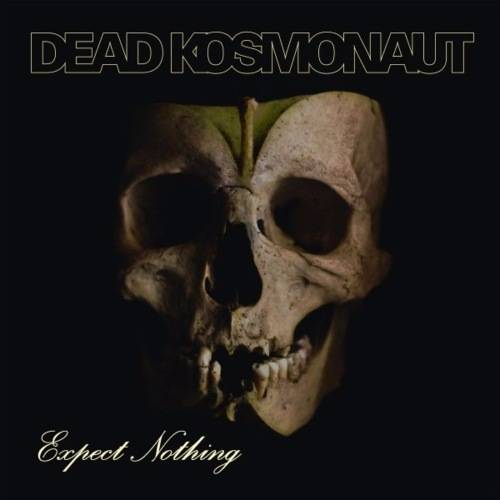 Dead Kosmonaut - Expect Nothing