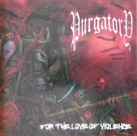 Purgatory - For the Love of Violence