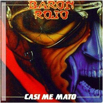 Barón Rojo - Casi me mato
