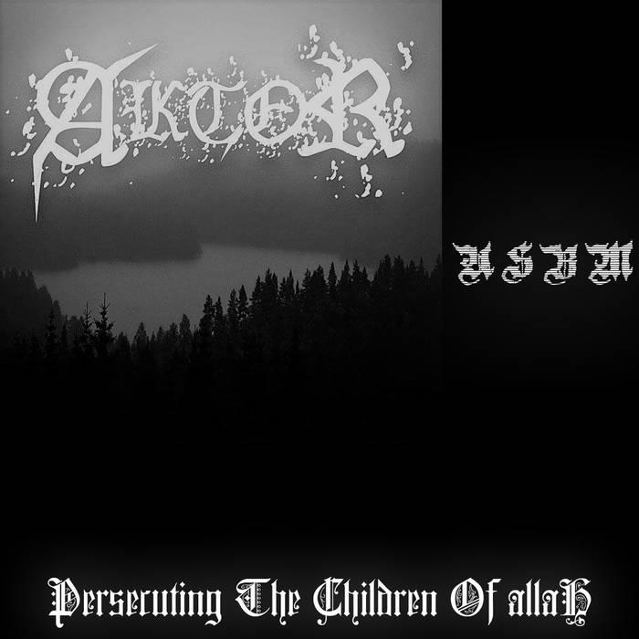 Aktor - Persecuting the Children of Allah