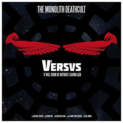 The Monolith Deathcult - V1 - Versus: It Will Burn Us Without Leaving Ash