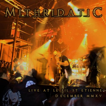 Mithridatic - Live at Le Fil, St-Etienne Fr), December 2015