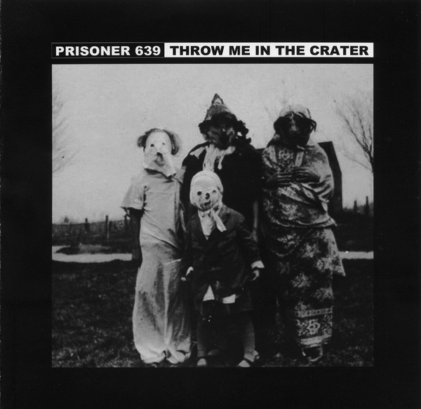 Throw Me in the Crater - Prisoner 639 / Throw Me in the Crater