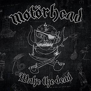 Motörhead - Wake the Dead
