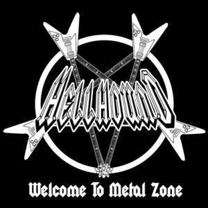 Hellhound - Welcome to Metal Zone