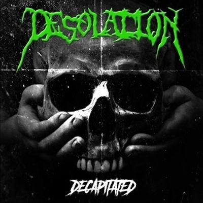 Desolation - Decapitated