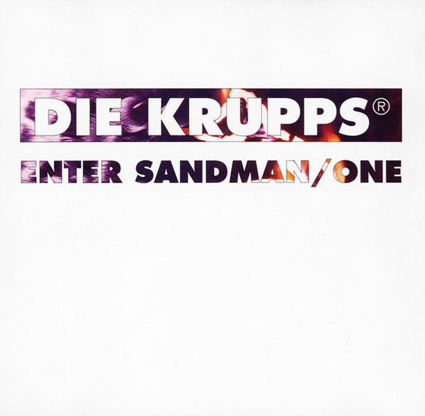 Die Krupps - Enter Sandman / One
