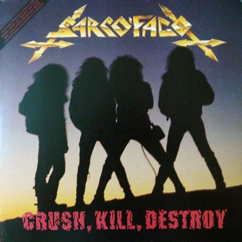 Sarcófago - Crush, Kill, Destroy