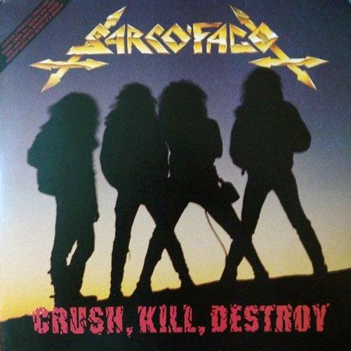 Sarcófago - Crush, Kill, Destroy