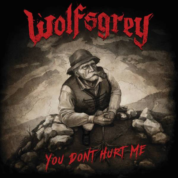 Wolfsgrey - You Don't Hurt Me