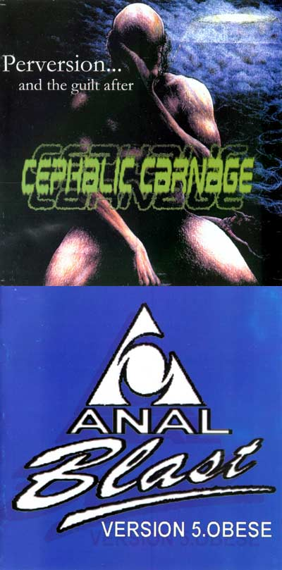 Cephalic Carnage / Anal Blast - Perversion... and the Guilt After / Version 5.Obese