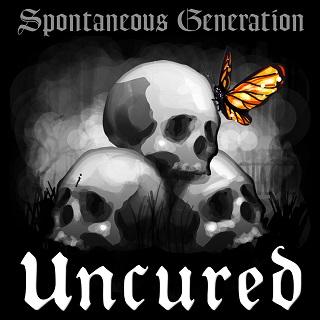 Uncured - Spontaneous Generation