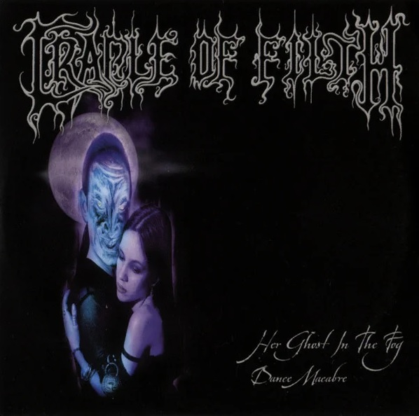 Cradle of Filth - Her Ghost in the Fog / Dance Macabre