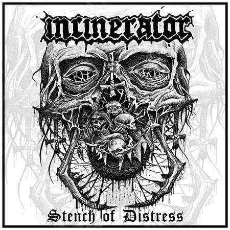Incinerator - Stench of Distress