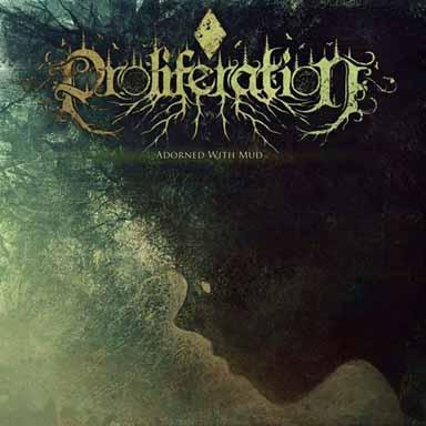 Proliferation - Adorned with Mud