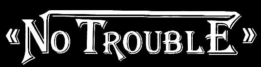 No Trouble - Logo