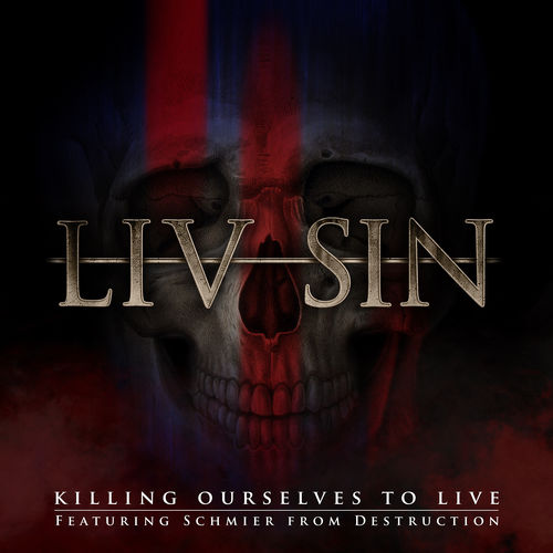 Liv Sin - Killing Ourselves to Live