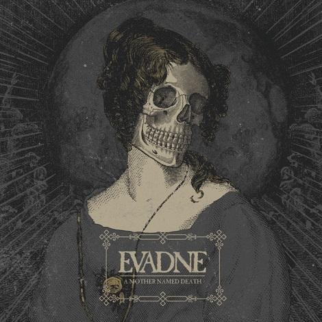 Evadne - A Mother Named Death