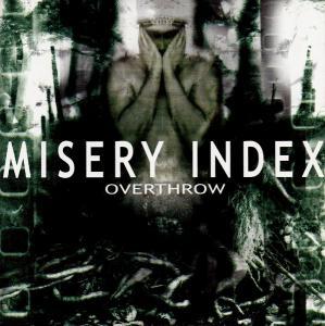 Misery Index - Overthrow