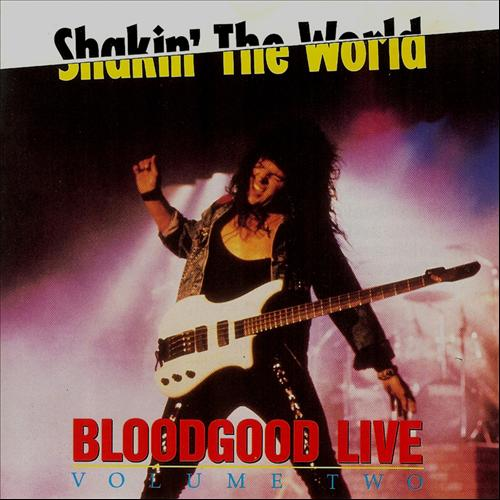 Bloodgood  - Shakin The World (Live) Vol.2 1990