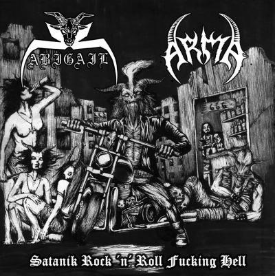 Abigail / Arma - Satanik Rock 'n' Roll Fucking Hell