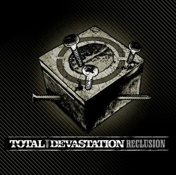 Total Devastation - Reclusion