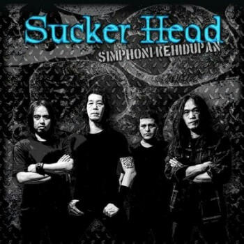 Sucker Head - Simphoni Kehidupan