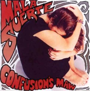 Mala Suerte - Confusion's Maw