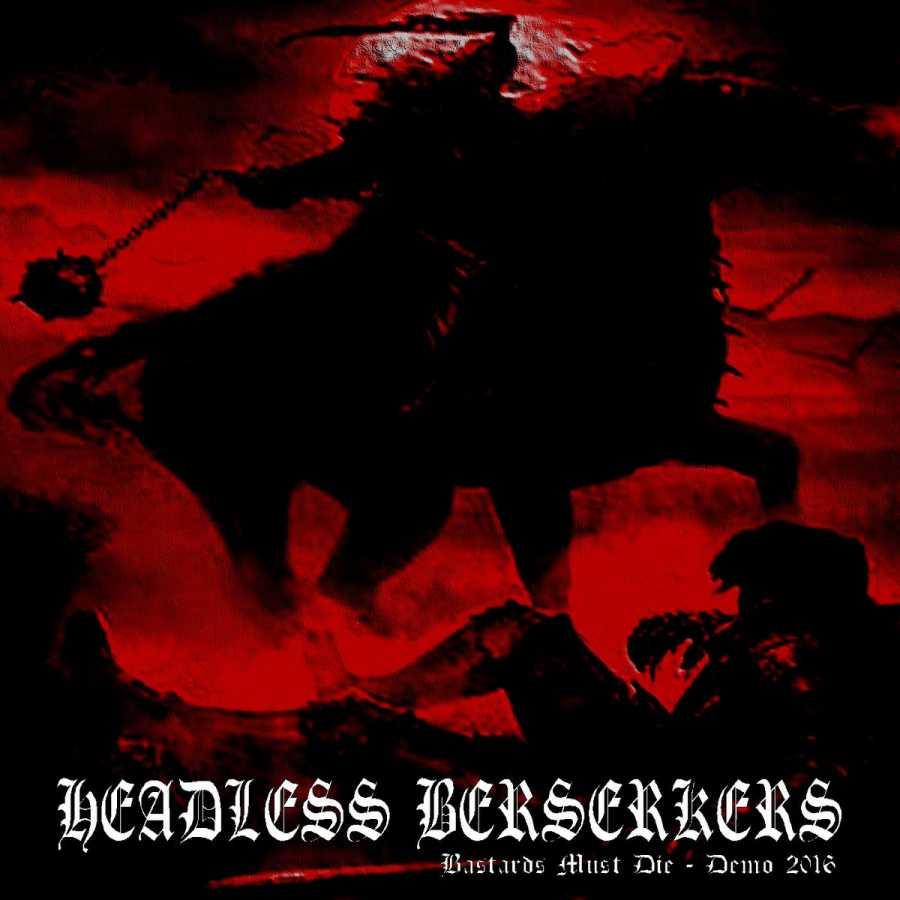 Headless Berserkers - Bastards Must Die