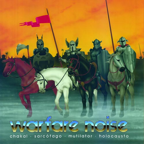 Mutilator / Sarcófago / Chakal / Holocausto - Warfare Noise I