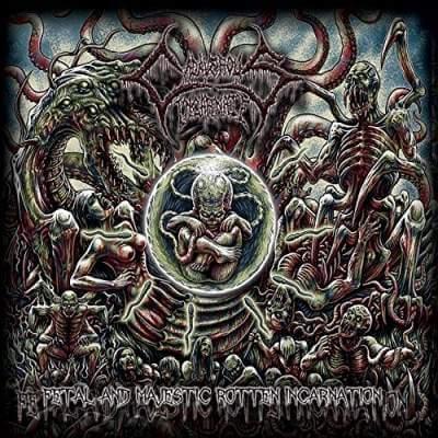 Cadaverous Incarnate - Fetal and Majestic Rotten Incarnation