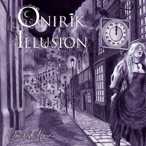 Onirik Illusion - The 13th Hour...