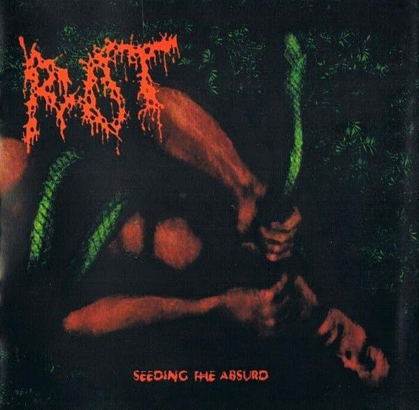 Rot - Seeding the Absurd