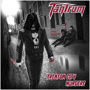 Tantrum - Trenton City Murders