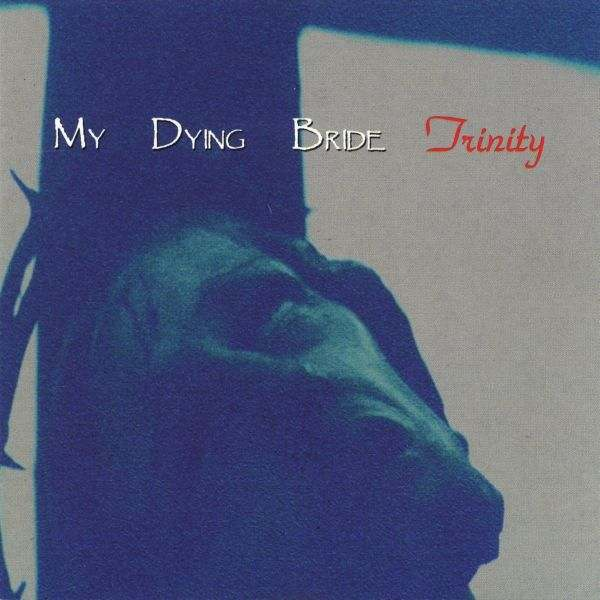 My Dying Bride - Trinity