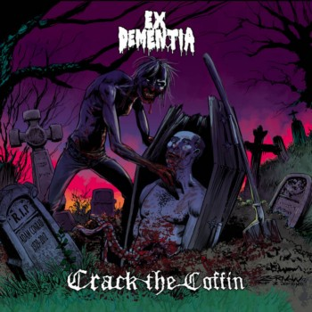 Ex Dementia - Crack the Coffin
