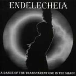 Endelecheia - A Dance of the Transparent One in the Shade