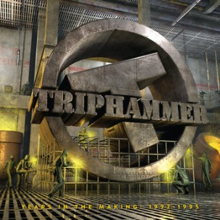Triphammer - Years in the Making: 1992-1995