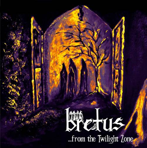 Bretus - ...from the Twilight Zone