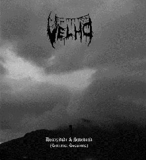 Velho - Decrepitude & Sabedoria (Satanist Sessions)