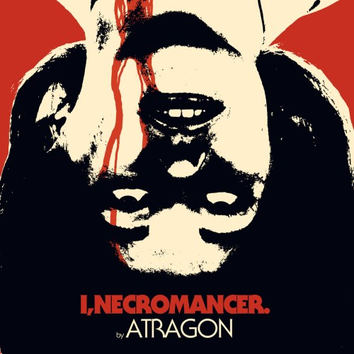 Atragon - I, Necromancer