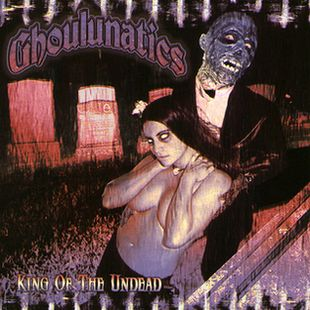 Ghoulunatics - King of the Undead