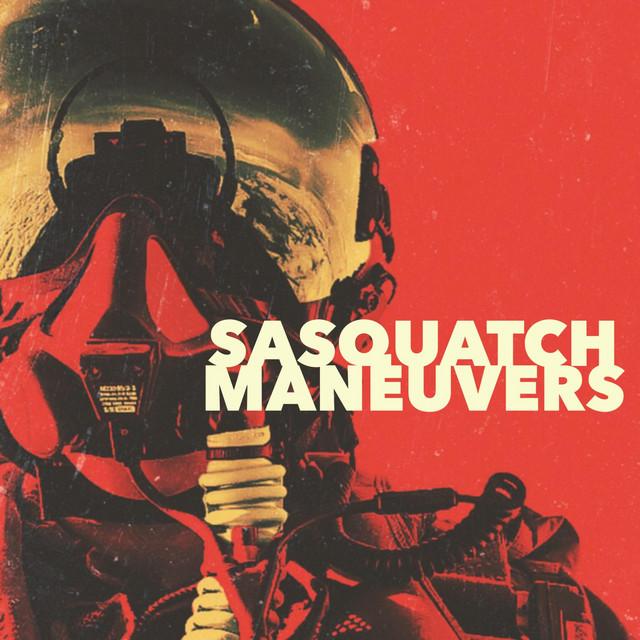 Sasquatch - Maneuvers