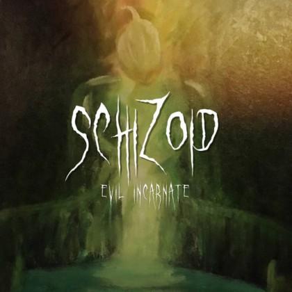 Schizoid - Evil Incarnate