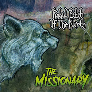 Rabid Bitch of the North - The Missionary