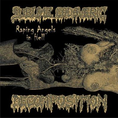 Sublime Cadaveric Decomposition - Raping Angels in Hell