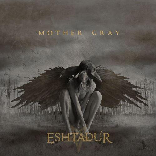 Eshtadur - Mother Gray