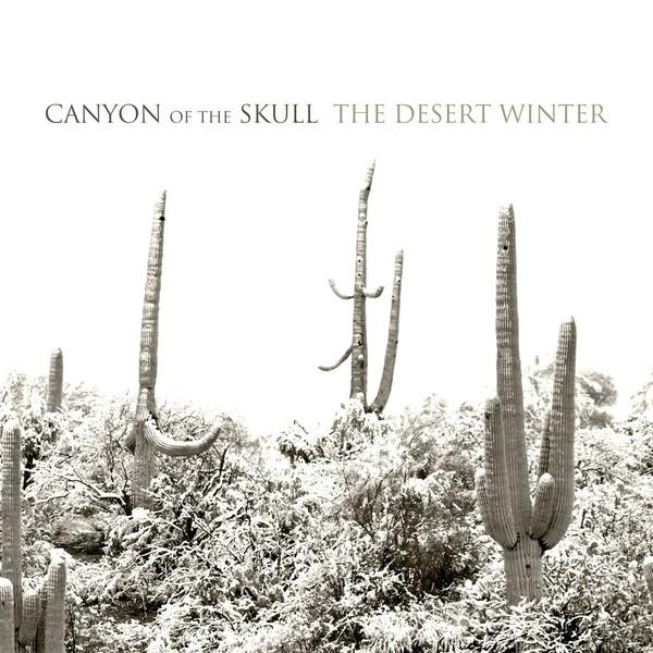 Canyon of the Skull - The Desert Winter